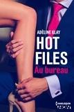 Adèline Klay - Hot Files - Au bureau.