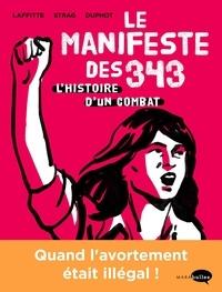 Adeline Laffitte et Hélène Strag - Le Manifeste des 343 - Histoire d'un combat.