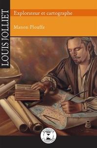 Adeline Lamarre et  Sybiline - Louis Jolliet - Explorateur et cartographe.