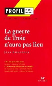 Adeline Lesot et Etienne Frois - Profil - Giraudoux (Jean) : La guerre de Troie n'aura pas lieu - Analyse littéraire de l'oeuvre.