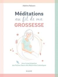 Adeline Nalzaro - Méditations au fil de ma grossesse.