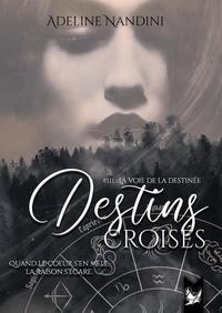 Adeline Nandini - Destins croisés # 3 - La voie de la destinée.