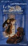 Adeline Paulian-Pavageau - Le Sang des cordeliers - Une enquête de frère Hugues.