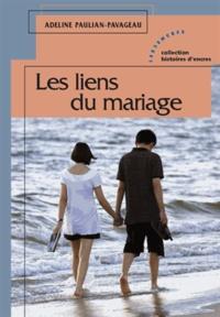 Adeline Paulian-Pavageau - Les liens du mariage.