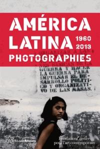 Adeline Pelletier et Caroline Ariza - América latina 1960-2013 - Photographies.