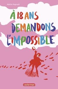 Adeline Regnault - A 18 ans demandons l'impossible - Mon journal de mai 68.