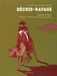 Adeline Rosenstein et Alex Baladi - Décris-Ravage Tome 1 : Décrire l'Egypte, ravager la Palestine.