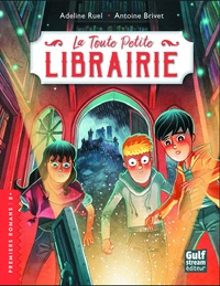 Adeline Ruel et Antoine Brivet - La toute petite librairie Tome 1 : .