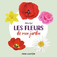 Adeline Ruel - Les fleurs de mon jardin.