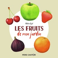 Adeline Ruel - Les fruits de mon jardin.