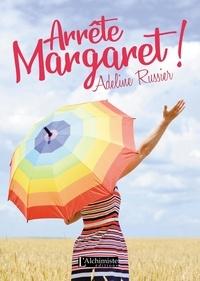 Adeline Russier - Arrête, Margaret !.