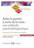 Adeline Salesse-Gardinier - Aider le patient à sortir de la crise : une méthode psychothérapeutique - Le patient est un soignant qui s'ignore.