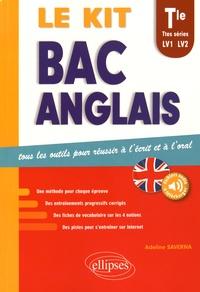 Adeline Saverna - Le kit Bac Anglais, Tle toutes séries LV1 et LV2 - Tous les outils pour réussir à l'écrit et à l'oral.