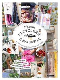 Adeline Solignac - Ma petite recyclerie créative et naturelle - Des idées et projets en accord avec la nature.