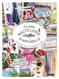 Adeline Solignac - Ma petite recyclerie créative et naturelle - Recettes, teinture, tissage, couture, bricolage, récup', jardinage....