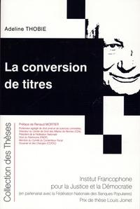 Adeline Thobie - La conversion de titres.