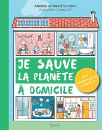 Je sauve la planète à domicile- Mon cahier-coach Laudato Si' - Adeline Voizard |