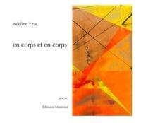 Adeline Yzac - En corps et en corps.