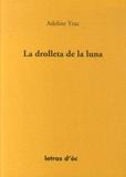 Adeline Yzac - La drolleta de la luna - Edition en occitan.