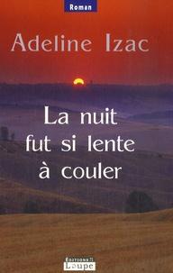Adeline Yzac - La nuit fut si lente à couler.