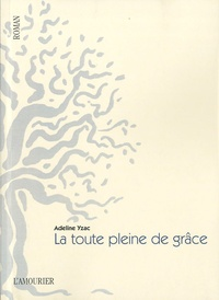Adeline Yzac - La toute pleine de grâce.