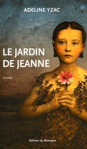 Adeline Yzac - Le jardin de Jeanne.