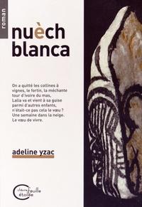 Adeline Yzac - Nuèch blanca.