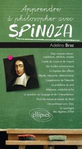 Adelino Braz - Apprendre à philosopher avec Spinoza.