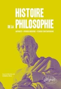Adelino Braz et Daniel Adjerad - Histoire de la philosophie - Antiquité, période moderne, période contemporaine.
