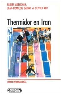 Adelkhah et  Roy - Thermidor en Iran.