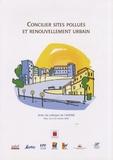 ADEME - Concilier sites pollués et renouvellement urbain - Actes du colloque de l'ADEME, Paris, 24 et 25 octobre 2006.