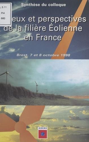 Enjeux et perspectives de la filière éolienne en France. Acte du colloque de Brest des 7 et 8 octobre 1998