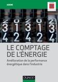 ADEME - Le comptage de l'énergie - Amélioration de la performance énergétique dans l'industrie.
