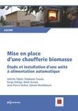 ADEME - Mise en place d'une chaufferie biomasse - Etude et installation d'une unité à alimentation automatique.