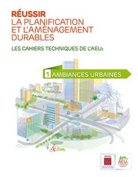ADEME - Réussir la planification et l'aménagement durables N° 1 : Ambiances urbaines.