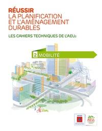 ADEME - Réussir la planification et l'aménagement durables N° 2 : Mobilité.