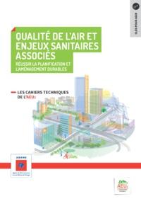 ADEME - Réussir la planification et l'aménagement durables N° 9 : Qualité de l'air et enjeux sanitaires associés.