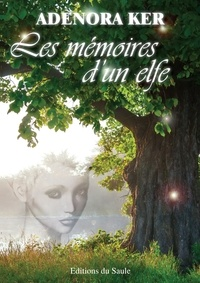 Adenora Ker - Les mémoires d'un elfe.