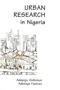 Adetoye Faniran et Adepoju Onibokun - Urban Research in Nigeria.