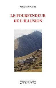 Histoiresdenlire.be Le pourfendeur de l'illusion - Vie et enseignement d'Adeu Rinpoche Image