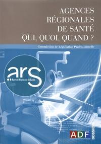 ADF - Agences régionales de santé - Qui, quoi, quand ?.