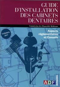 ADF - Guide d'installation des cabinets dentaires - Aspects réglementaires et conseils.