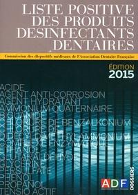 ADF - Liste positive des produits désinfectants dentaires.