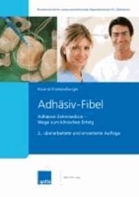 Adhäsiv-Fibel - Adhäsive Zahnmedizin - Wege zum klinischen Erfolg.