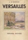 Adhémar de Montgon et Eugène Delécluze - Versailles - Ouvrage orné de 148 photographies.