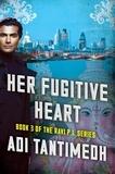 Adi Tantimedh - Her Fugitive Heart - Book 3 of the Ravi PI Series.