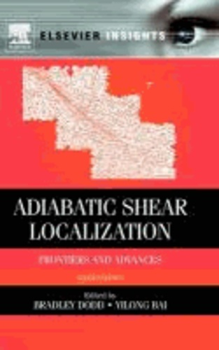 Adiabatic Shear Localization - Frontiers and Advances.