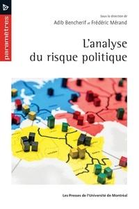Adib Bencherif et Frédéric Mérand - L'analyse du risque politique.