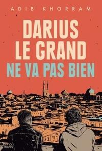 Adib Khorram - Darius le Grand ne va pas bien.