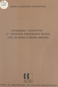 Adil Jazouli - Dynamiques collectives et initiatives d'intégration sociale chez les jeunes d'origine immigrée.
